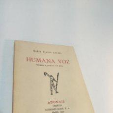 Libros de segunda mano: HUMANA VOZ. MARÍA ELVIRA LACACI. PREMIOS ADONAIS DE 1956. CXXXVIII. EDIC. RIALP. MADRID. 1957.. Lote 217085273