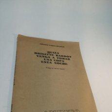 Libros de segunda mano: QUIZÁ BRIGITTE BARDOT VENGA A TOMAR UNA COPA ESTA NOCHE. ALFONSO LÓPEZ GRADOLÍ. BARCELONA. 1977.. Lote 217107230