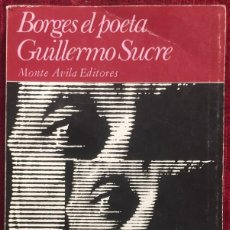 Libros de segunda mano: BORGES EL POETA. GUILLERMO SUCRE. Lote 217142970