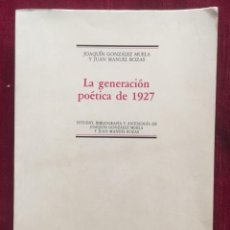 Libros de segunda mano: LA GENERACIÓN POÉTICA DE 1927. JOAQUÍN GONZÁLEZ MUELA JUAN MANUEL ROZAS. Lote 217144817