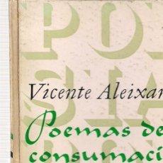 Libros de segunda mano: VICENTE ALEIXANDRE : POEMAS DE LA CONSUMACIÓN. (PLAZA & JANÉS EDS, 1969). Lote 217145237