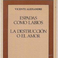 Libros de segunda mano: VICENTE ALEIXANDRE : ESPADAS COMO LABIOS / LA DESTRUCCIÓN O EL AMOR. (EDICIÓN DE JOSÉ LUIS CANO). Lote 217145383