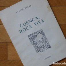 Libros de segunda mano: CUENCA, ROCA VIVA - ACACIA UCETA - EL TORO DE BARRO - 1980. Lote 217671307
