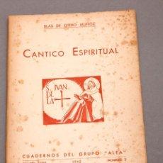 Libros de segunda mano: BLAS DE OTERO MUÑOZ : CÁNTICO ESPIRITUAL - PRIMERA EDICIÓN. Lote 217704900