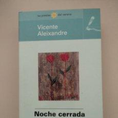 Libros de segunda mano: NOCHE CERRADA - VICENTE ALEIXANDRE -. Lote 217810113