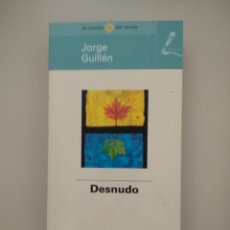 Libros de segunda mano: DESNUDO - JORGE GUILLÉN -. Lote 217810223