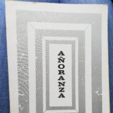 Libros de segunda mano: AÑORANZA. ESTRELLA BELLO FERNÁNDEZ. 1981. Lote 217812802