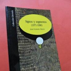 Libros de segunda mano: SIGNOS Y SEGMENTOS (1971-1990). FERNÁNDEZ PALACIOS, JESÚS. COLECCIÓN LITERARIA. 1991.. Lote 218078658