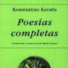 Libros de segunda mano: POESÍAS COMPLETAS KONSTANTINO KAVAFIS. Lote 218188122