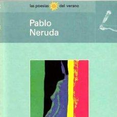 Libros de segunda mano: POESÍA - PABLO NERUDA - BIBLIOTECA EL MUNDO - LAS POESÍAS DEL VERANO - 1998. Lote 245312650
