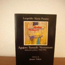 Libros de segunda mano: LEOPOLDO MARÍA PANERO: AGUJERO LLAMADO NEVERMORE (SELECCIÓN POÉTICA, 1968-1992) CÁTEDRA, 1992. 1º ED. Lote 218382487