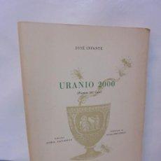 Libros de segunda mano: URANIO 2000. JOSE INFANTE. POEMAS DEL CAOS. 1971. ESTE LIBRO CONSTA DE 200 EJEMPLARES. EJEMPLAR Nº16. Lote 218553538
