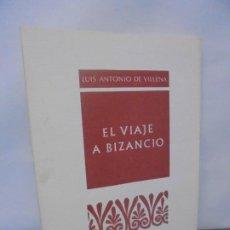 Libros de segunda mano: EL VIAJE A BIZANCIO. LUIS ANTONIO DE VILLENA. PROVINCIA COLECCION DE POESIA. 1978. 1ª EDICION.. Lote 218575192