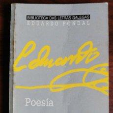 Libros de segunda mano: POESÍA, EDUARDO PONDAL - MANUEL FORCADELA - BIBLIOTECA DAS LETRAS GALEGAS EDUARDO PONDAL. 1989. Lote 218696365