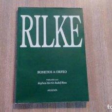 Libros de segunda mano: RAINER MARIA RILKE - SONETOS A ORFEO. Lote 218942772