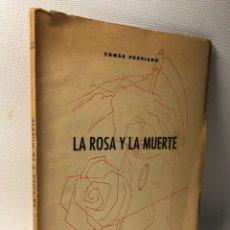 Libros de segunda mano: LA ROSA Y LA MUERTE ··· TOMAS PRECIADO ·· ED. MCMLII. Lote 219313581