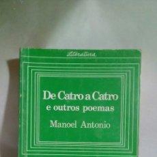 Libros de segunda mano: DE CATRO A CATRO. MANOEL ANTONIO. GALAXIA. 1982. Lote 219441368
