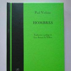 Libros de segunda mano: PAUL VERLAINE: HOMBRES. TRADUCCIÓN Y PRÓLOGO DE LUIS ANTONIO DE VILLENA. Lote 219517302