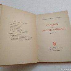Libros de segunda mano: CANCIÓN DEL AMANTE ANDALUZ, JOAQUÍN ROMERO Y MURUBE. Lote 219560941