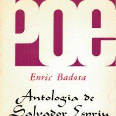 Libros de segunda mano: ANTOLOGÍA DE SALVADOR ESPRIU 1978 ENRIC BADOSA EDITORIAL PLAZA & JANÉS EN CATALÁN. Lote 219862183