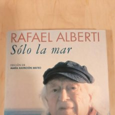 Libros de segunda mano: SOLO LA MAR, RAFAEL ALBERTI DEDICADO POR EL AUTOR.. Lote 220784236