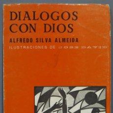 Libros de segunda mano: DIALOGOS CON DIOS. ALFREDO SILVA ALMEIDA. CON AUTOGRAFO AUTOR. Lote 221670881
