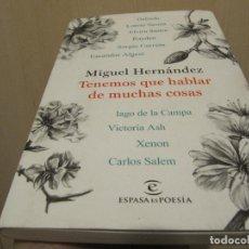 Libros de segunda mano: TENEMOS QUE HABLAR DE MUCHAS COSAS MIGUEL HERNANDEZ. Lote 221731946