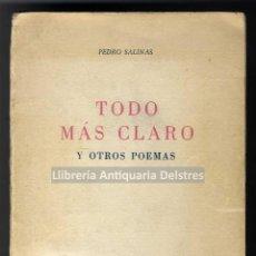 Libros de segunda mano: [PRIMERA EDICIÓN] SALINAS, PEDRO. TODO MÁS CLARO Y OTROS POEMAS.. Lote 221749188