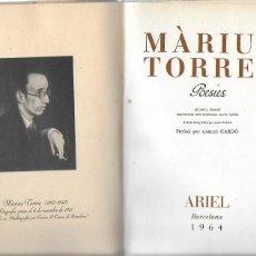 Libros de segunda mano: POESIES / MÀRIUS TORRES. BCN : ARIEL, 1964. QUARTA ED. 22X16CM. 259 P.. Lote 221806805