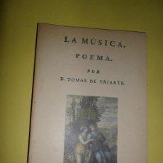 Libros de segunda mano: LA MÚSICA, POEMA, TOMAS DE YRIARTE, ED. ESPASA CALPE, FACSÍMIL. Lote 221815560