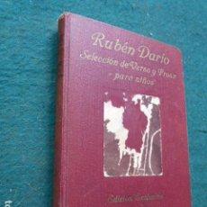 Libros de segunda mano: RUBEN DARÍO SELECCIÓN DE VERSO Y PROSA PARA NIÑOS EDICIÓN EXCLUSIVA PARA LAS ESCUELAS DE ESPAÑA. Lote 222016795