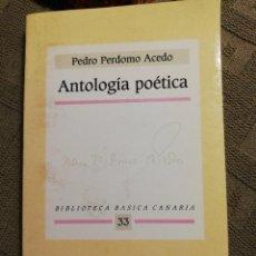 Libros de segunda mano: ANTOLOGIA POÈTICA. PEDRO PERDOMO ACEDO. Lote 222149198