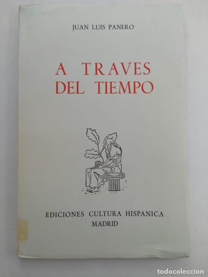 A TRAVÉS DEL TIEMPO - JUAN LUIS PANERO - EDICIONES CULTURA HISPÁNICA (Libros de Segunda Mano (posteriores a 1936) - Literatura - Poesía)