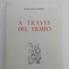 Libros de segunda mano: A TRAVÉS DEL TIEMPO - JUAN LUIS PANERO - EDICIONES CULTURA HISPÁNICA. Lote 222156822