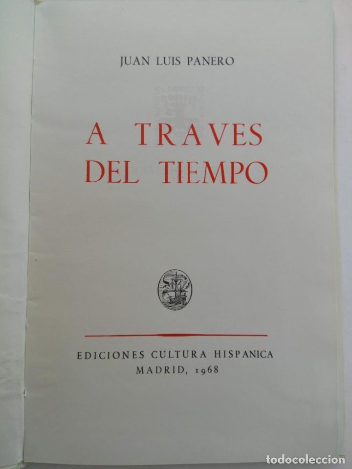 Libros de segunda mano: A TRAVÉS DEL TIEMPO - JUAN LUIS PANERO - EDICIONES CULTURA HISPÁNICA - Foto 2 - 222156822