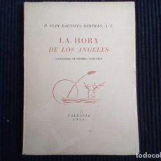 Libros de segunda mano: LA HORA DE LOS ANGELES. JUAN BAUTISTA BERTRAN. CANCIONERO DE PRIMERA COMUNION. VALENCIA 1951.. Lote 222236718
