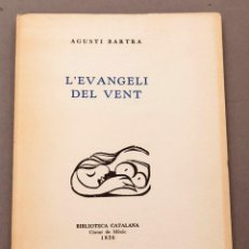 Livres d'occasion: AGUSTÍ BARTRA - L'EVANGELI DEL VENT - MÈXIC, 1956 - 1ª ED. - DIBUJO DE PORTADA DE PICASSO. Lote 222443640