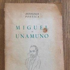 Libros de segunda mano: ANTOLOGIA POETICA - MIGUEL DE UNAMUNO - EDICIONES ESCORIAL 1942. Lote 222532931