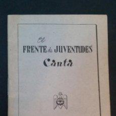 Libros de segunda mano: 1942 - EL FRENTE DE JUVENTUDES CANTA. Lote 222536028