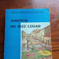 Libros de segunda mano: AIRIÑOS DO MEU LUGAR .- EMILIA ESTEVEZ VILLAVERDE.FIRMA AUTORA.. Lote 222546510