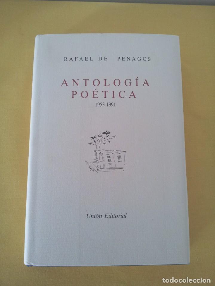 Libros de segunda mano: RAFAEL DE PENAGOS - ANTOLOGIA POETICA 1953-1991 - UNION EDITORIAL 1992 - DEDICADO POR EL AUTOR - Foto 2 - 222555262