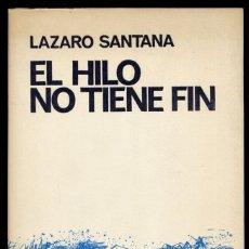 Libros de segunda mano: SANTANA, LÁZARO. EL HILO NO TIENE FIN. POEMAS. 1966.. Lote 222695551