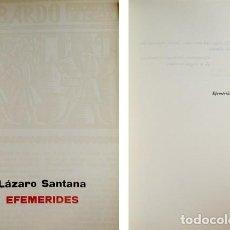 Libros de segunda mano: SANTANA, LÁZARO. EFEMÉRIDES (HASTA 1972). POEMAS. 1973.. Lote 222695785