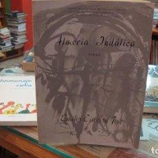 Libros de segunda mano: ALMERIA INDALICA POEMAS EMILIO CARRIÓN FOS. Lote 222696867