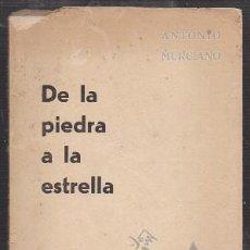 Libros de segunda mano: DE LA PIEDRA A LA ESTRELLA - MURCIANO, ANTONIO - A-POE-2001. Lote 222698512
