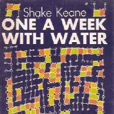 Libros de segunda mano: KEANE, SHAKE - ONE A WEEK WITH WATER - PREMIO CASA DE LAS AMÉRICAS POESÍA 1979. Lote 222717137