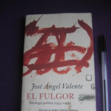 Libros de segunda mano: EL FULGOR - ANTOLOGIA POETICA 1953 - 1996 - JOSE ANGEL VALENTE - GALAXIA GUTENBERG. Lote 222719560