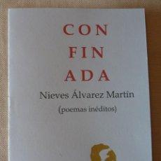 Libros de segunda mano: NIEVES ÁLVAREZ MARTÍN. CONFINADA. POESÍA ESPAÑOLA. SANTANDER. CANTABRIA. ÁVILA.. Lote 222731840