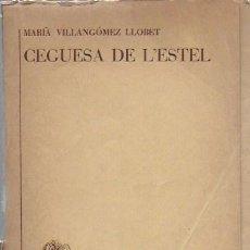 Libros de segunda mano: CEGUESA DE L' ESTEL / MARIÀ VILLANGÓMEZ. MALLORCA : LA FONT DE LES TORTUGUES, 1956. NÚM.1. 18X12CM.. Lote 222880031