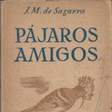 Libros de segunda mano: PÁJAROS AMIGOS, J.M. DE SAGARRA. Lote 222921893
